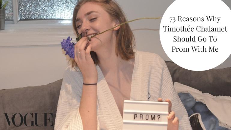 73 Reasons WhyTimothée ChalametShould Go ToProm With Me.jpg